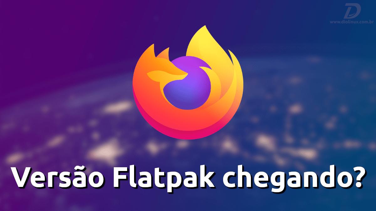 Mozilla Firefox saab flatpakis beetaversiooni