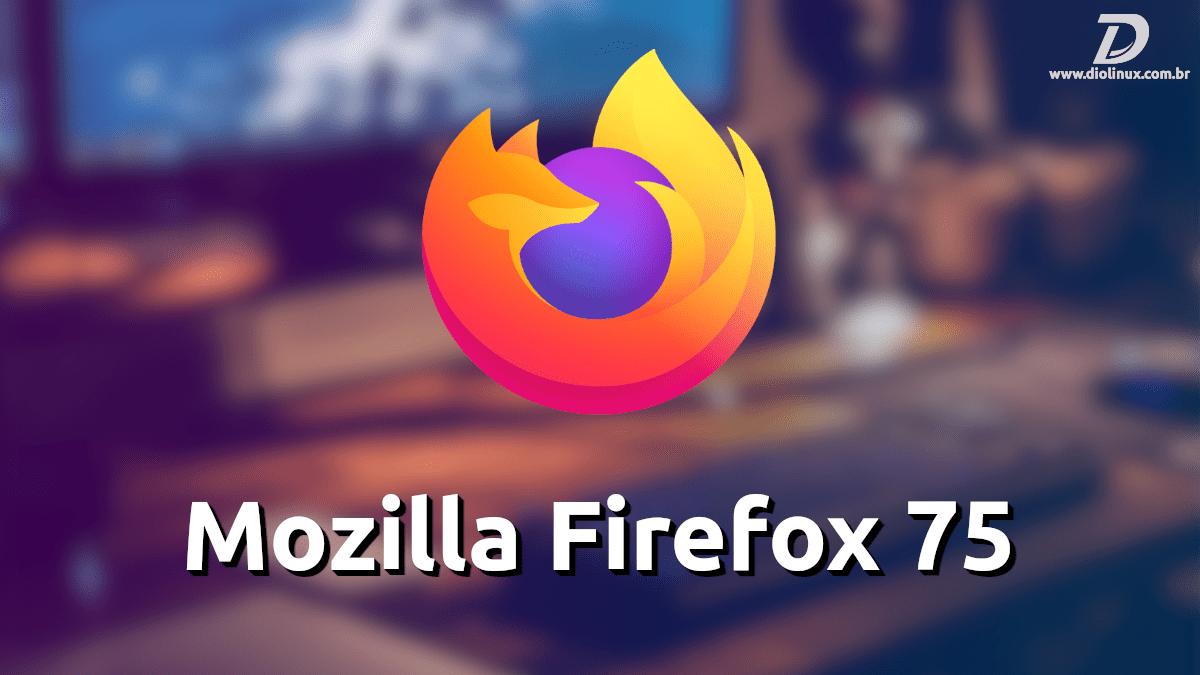 Välja anti Mozilla Firefox 75, mis toetab Flatpaki lõplikus versioonis