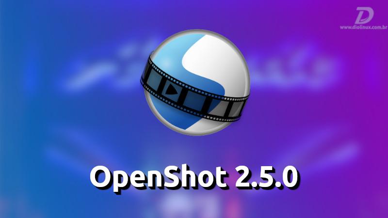 OpenShot jõuab suurepäraste uudistega versioonini 2.5.0