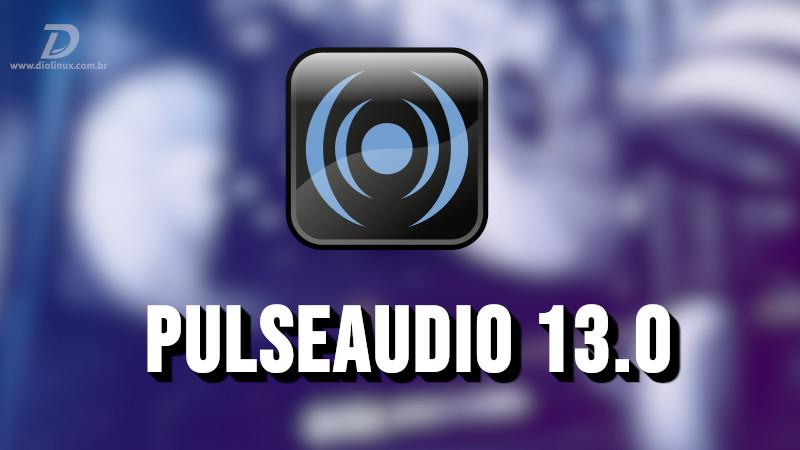 PulseAudio 13.0 on välja antud koos Dolby TrueHD ja DTS-HD toega