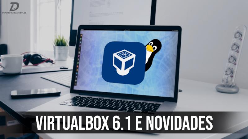 VirtualBox 6.1 toetab Linuxi kerneli 5.4 ja muud tuge